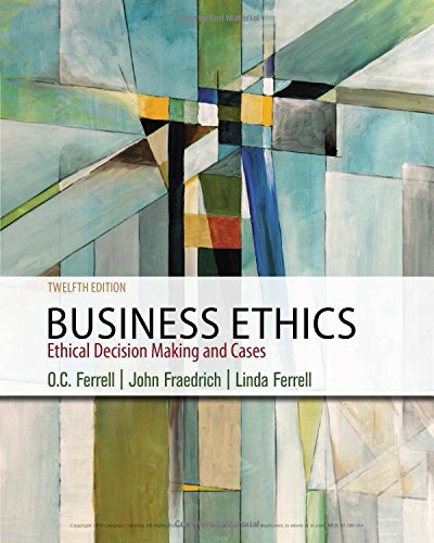 Business Ethics: Ethical Decision Making & Cases  2018 9781337614436 Front Cover