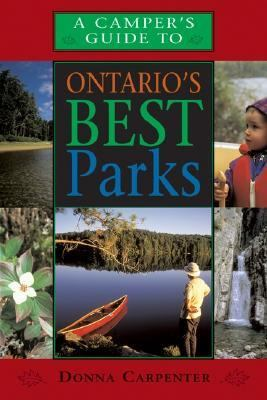 Camper's Guide to Ontario's Best Parks   2005 (Revised) 9781550464436 Front Cover