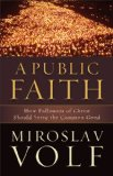 Public Faith How Followers of Christ Should Serve the Common Good N/A edition cover