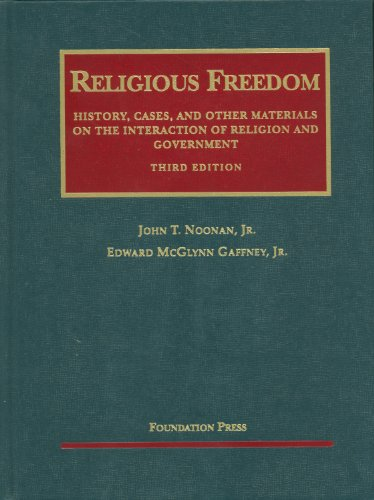 Religious Freedom History, Cases, and Other Materials on the Interaction of Religion and Government 2nd 2011 (Revised) edition cover