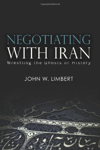 Negotiating with Iran Wrestling the Ghosts of History  2009 edition cover