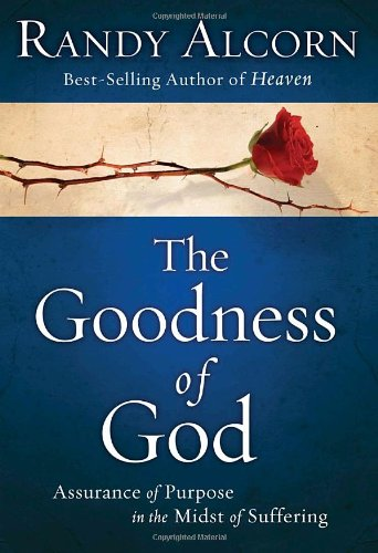 Goodness of God Assurance of Purpose in the Midst of Suffering  2010 edition cover