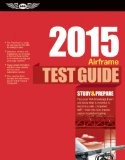 Airframe Test Guide 2015 The Fast-Track to Study for and Pass the Aviation Maintenance Technician Knowledge Exam N/A edition cover