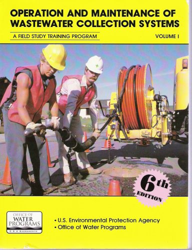 Operation and Maintenance of Wastewater Collection Systems 6th 2005 edition cover