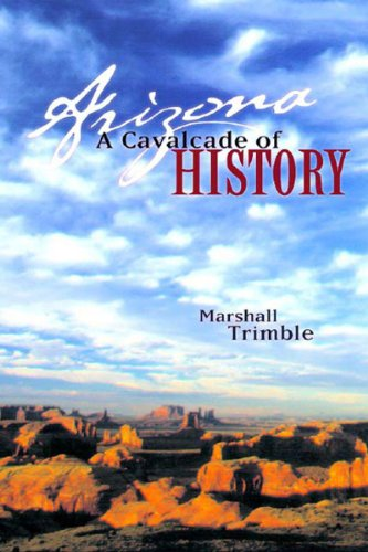 Arizona A Cavalcade of History 2nd 2003 (Revised) edition cover