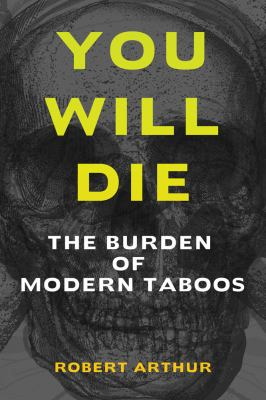 You Will Die The Burden of Modern Taboos  2012 edition cover