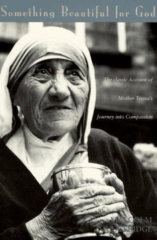Something Beautiful for God The Classic Account of Mother Teresa's Journey into Compassion N/A edition cover
