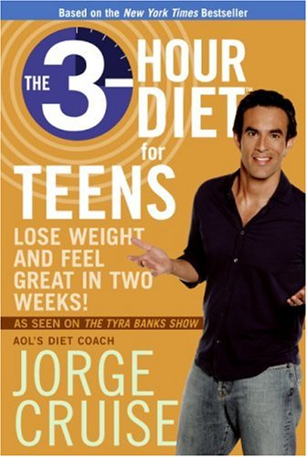 3-Hour Diet for Teens Lose Weight and Feel Great in Two Weeks!  2007 9780061171437 Front Cover