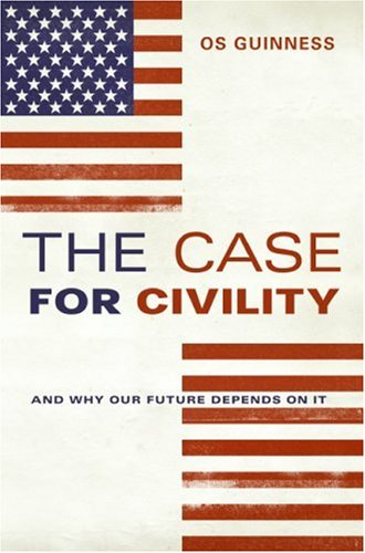 Case for Civility And Why Our Future Depends on It  2008 edition cover