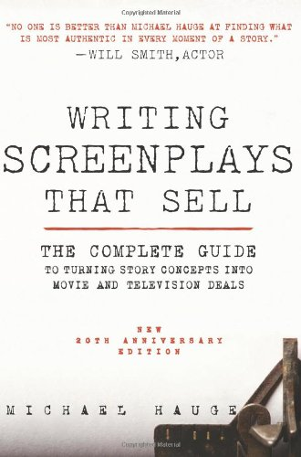 Writing Screenplays That Sell The Complete Guide to Turning Story Concepts into Movie and Television Deals 20th 2011 (Revised) edition cover
