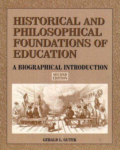 Historical and Philosophical Foundations of Education A Biographical Introduction 2nd 1997 9780132097437 Front Cover