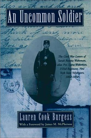 Uncommon Soldier The Civil War Letters of Sarah Rosetta Wakeman, Alias Pvt. Lyons Wakeman, 153rd Regiment, New York State Volunteers, 1862-1864  1995 edition cover