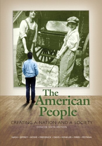 American People Creating a Nation and a Society 6th 2008 (Brief Edition) 9780205568437 Front Cover