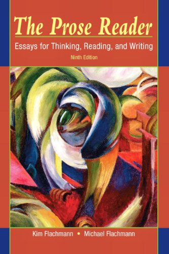 Prose Reader Essays for Thinking, Reading, and Writing 9th 2011 9780205708437 Front Cover