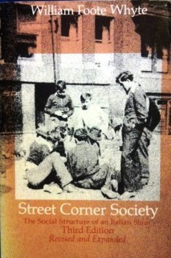 Street Corner Society The Social Structure of an Italian Slum 3rd 1981 9780226895437 Front Cover