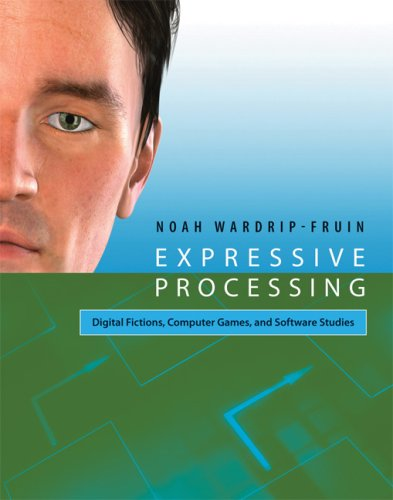 Expressive Processing Digital Fictions, Computer Games, and Software Studies  2009 9780262013437 Front Cover