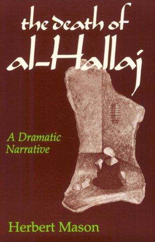Death of Al-Hallaj A Dramatic Narrative  1979 9780268008437 Front Cover