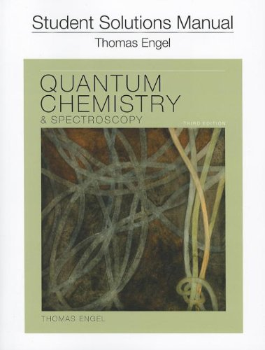 Student Solution Manual for Quantum Chemistry and Spectroscopy  3rd 2013 edition cover