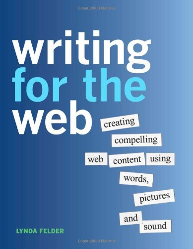 Writing for the Web Creating Compelling Web Content Using Words, Pictures, and Sound  2012 edition cover
