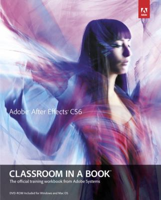 Adobe after Effects CS6 Classroom in a Book   2012 (Revised) edition cover