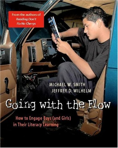 Going with the Flow How to Engage Boys (and Girls) in Their Literacy Learning  2006 edition cover