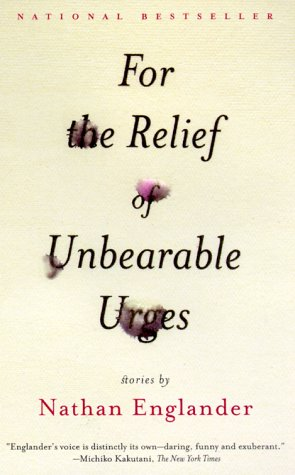 For the Relief of Unbearable Urges Stories N/A edition cover