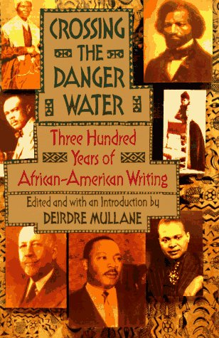 Crossing the Danger Water Three Hundred Years of African-American Writing N/A edition cover