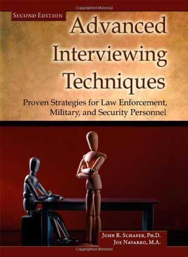 Advanced Interviewing Techniques Proven Strategies for Law Enforcement, Military, and Security Personnel 2nd 2010 edition cover
