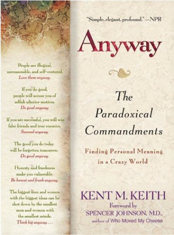Anyway The Paradoxical Commandments - Finding Personal Meaning in a Crazy World N/A edition cover