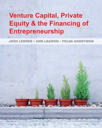 Venture Capital, Private Equity, and the Financing of Entrepreneurship   2012 edition cover