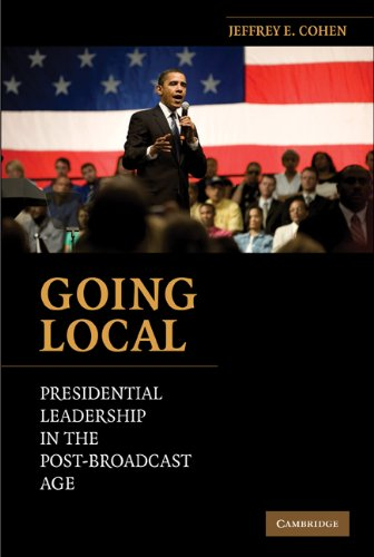 Going Local Presidential Leadership in the Post-Broadcast Age  2010 edition cover
