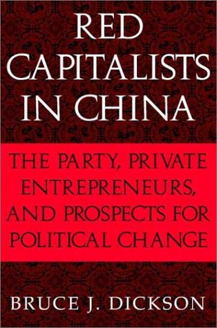 Red Capitalists in China The Party, Private Entrepreneurs, and Prospects for Political Change  2003 9780521521437 Front Cover