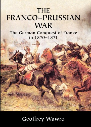 Franco-Prussian War The German Conquest of France In 1870-1871  2005 edition cover