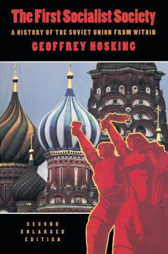 First Socialist Society A History of the Soviet Union from Within Geoffrey Hosking 3rd 1993 (Enlarged) edition cover