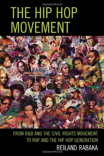 Hip Hop Movement From R& B and the Civil Rights Movement to Rap and the Hip Hop Generation  2013 edition cover