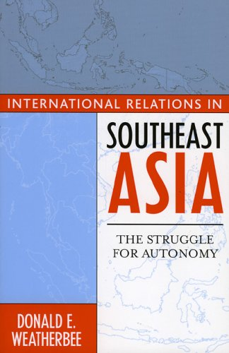 International Relations in Southeast Asia The Struggle for Autonomy  2005 9780742528437 Front Cover