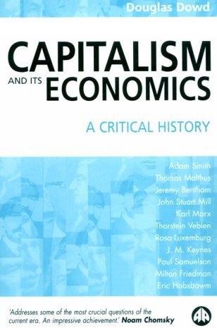 Capitalism and Its Economics A Critical History  2000 9780745316437 Front Cover