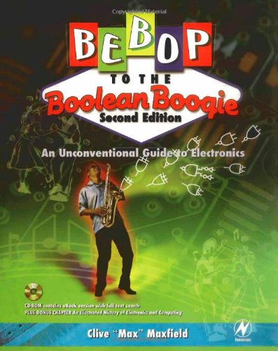 Bebop to the Boolean Boogie An Unconventional Guide to Electronics 2nd 2002 (Revised) 9780750675437 Front Cover