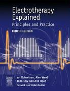 Electrotherapy Explained Principles and Practice 4th 2006 (Revised) 9780750688437 Front Cover
