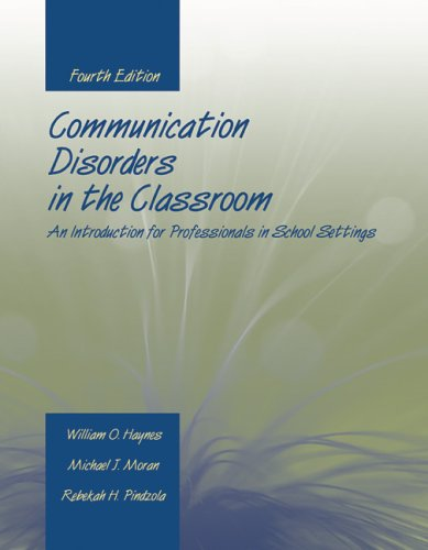 Communication Disorders in the Classroom An Introduction for Professionals in School Settings 4th 2006 (Revised) edition cover