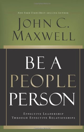 Be a People Person Effective Leadership Through Effective Relationships N/A edition cover