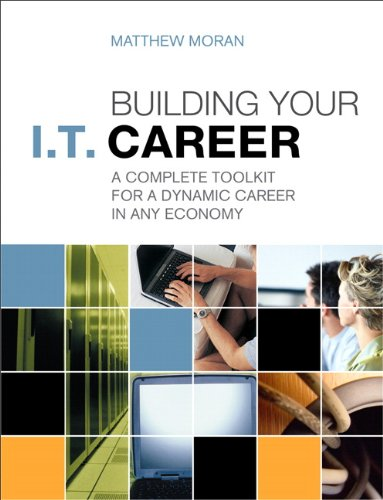 Building Your I. T. Career A Complete Toolkit for a Dynamic Career in Any Economy 2nd 2013 edition cover