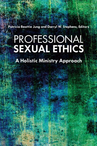 Professional Sexual Ethics A Holistic Ministry Approach  2013 edition cover