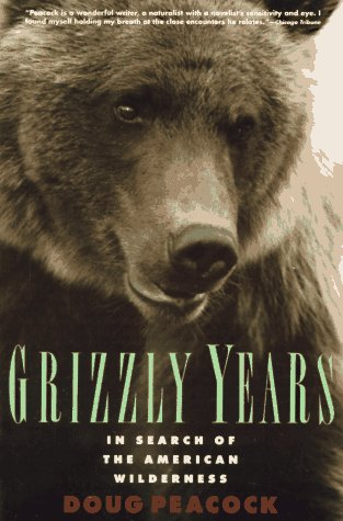 Grizzly Years In Search of the American Wilderness Revised edition cover