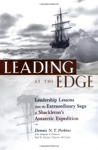 Leading at the Edge Leadership Lessons from the Extraordinary Saga of Shackleton's Antarctic Expedition  2000 edition cover