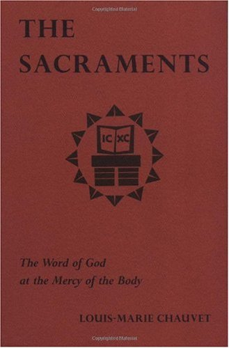 Sacraments The Word of God at the Mercy of the Body  2001 edition cover