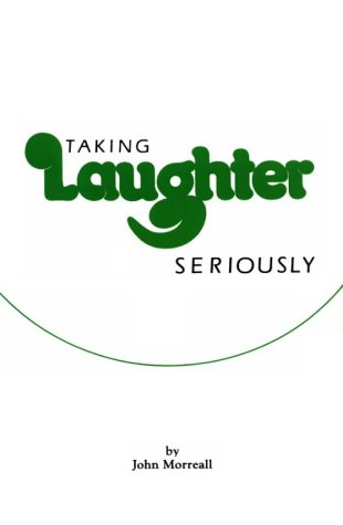 Taking Laughter Seriously   1983 9780873956437 Front Cover