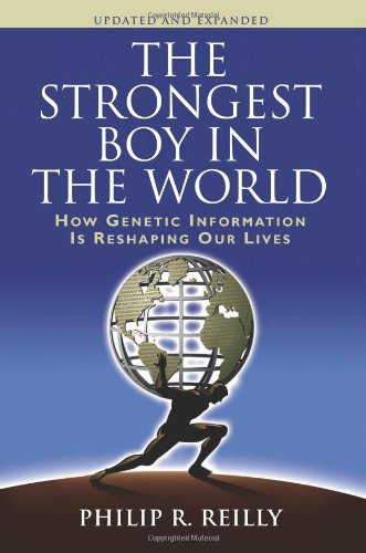 Strongest Boy in the World How Genetic Information Is Reshaping Our Lives  2008 edition cover