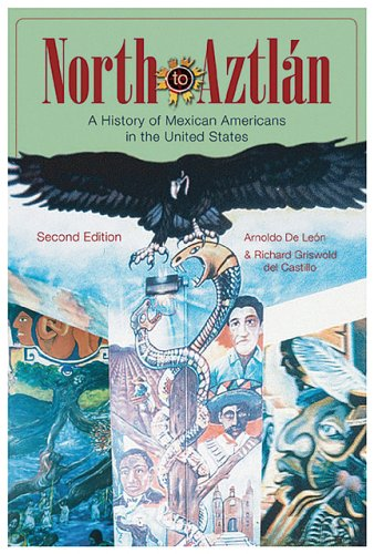 North to Aztl�n A History of Mexican Americans in the United States 2nd 2006 edition cover