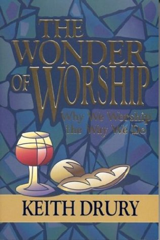 Wonder of Worship Why We Worship the Way We Do  2005 edition cover